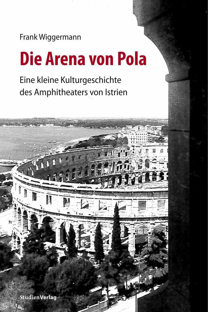 Die Arena von Pola als Buch (kartoniert)