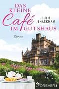 [Julie Shackman: Das kleine Café im Gutshaus]