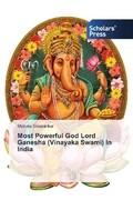 Most Powerful God Lord Ganesha (Vinayaka Swami) In India