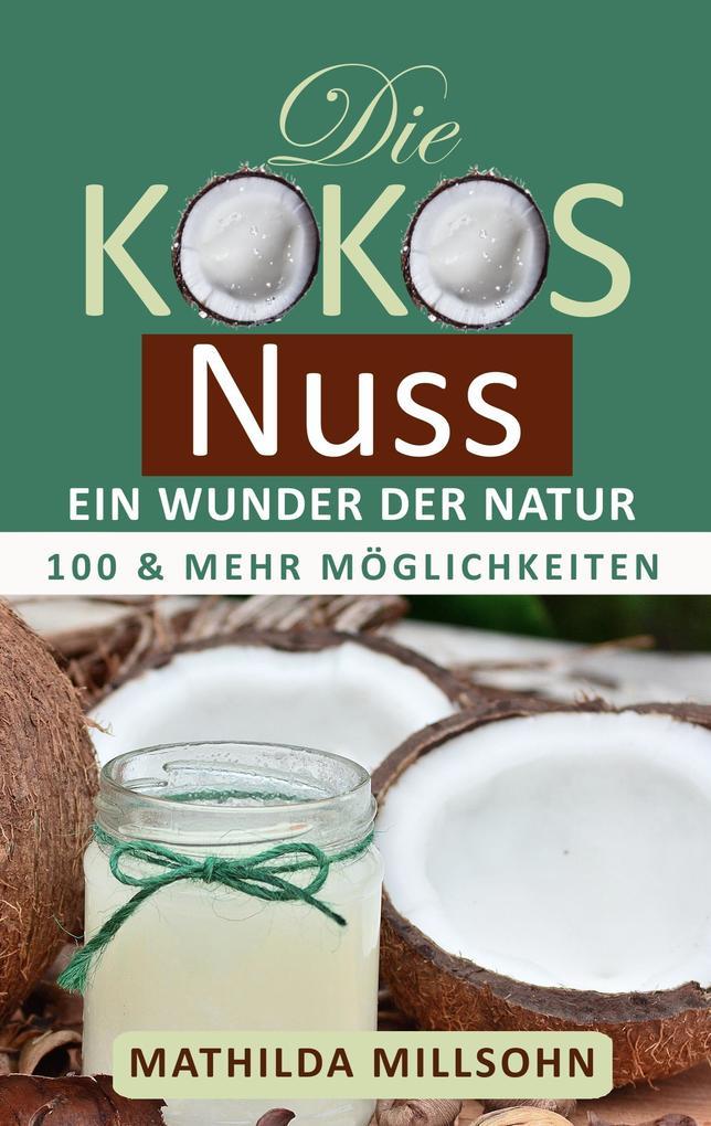 Die Kokosnuss - ein Wunder der Natur als Buch