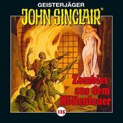 John Sinclair, 125: Zombies aus dem Höllenfeuer. Teil 1 von 3