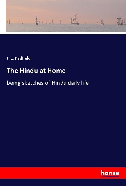 The Hindu at Home als Buch von J. E. Padfield