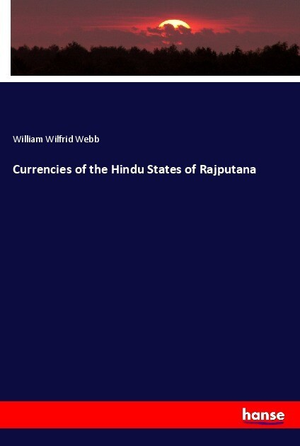 Currencies of the Hindu States of Rajputana als...