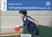 10 Tischtennisstunden (Klasse 8-10)