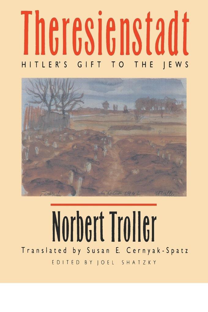 Theresienstadt als Taschenbuch von Norbert Troller