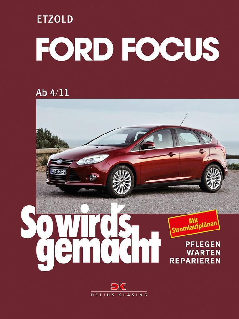 Ford Focus - So wirds gemacht / von 4/11 bis 3/18 als Buch