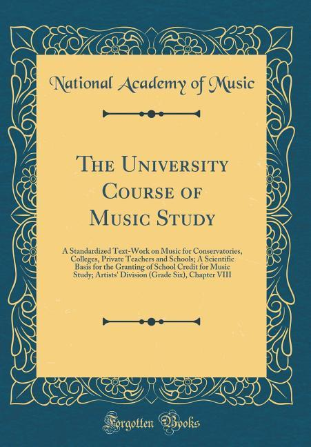 The University Course of Music Study als Buch v...