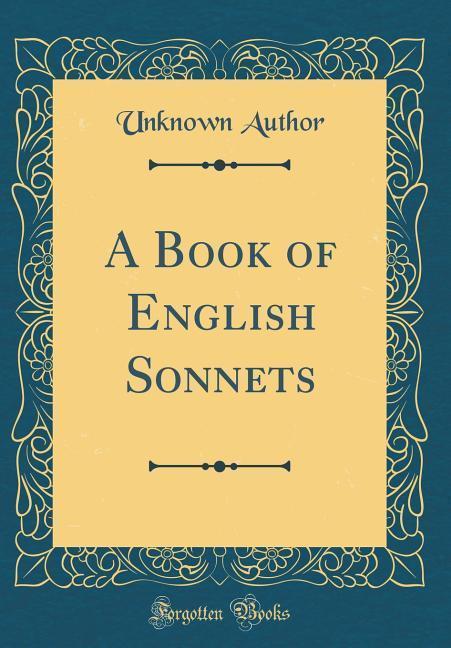 A Book of English Sonnets (Classic Reprint) als...