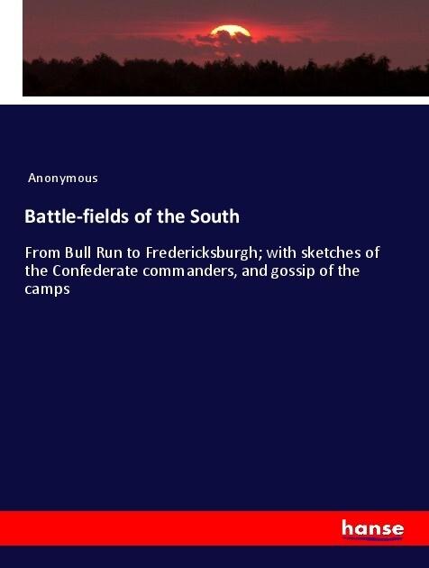 Battle-fields of the South als Buch von Anonymous