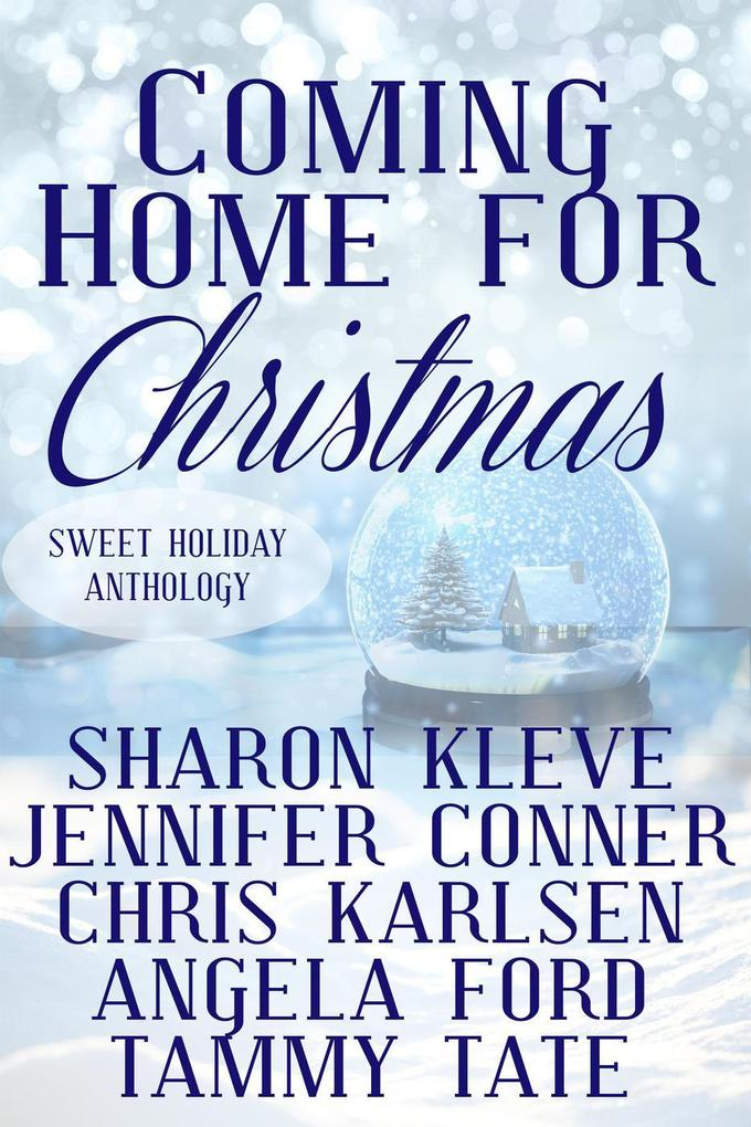 Coming Home for Christmas (Sweet Holiday Anthol...