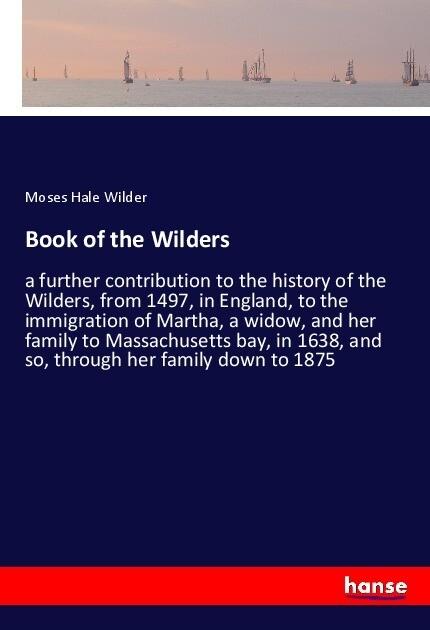 Book of the Wilders als Buch von Moses Hale Wilder