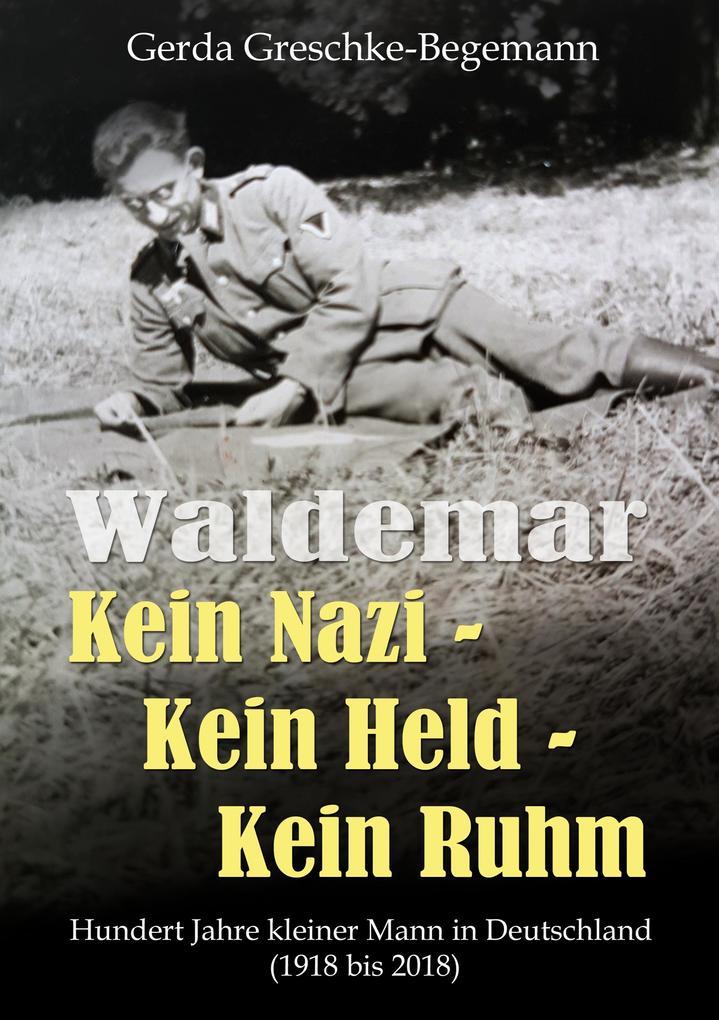 Image of Waldemar Kein Nazi - Kein Held - Kein Ruhm