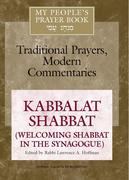 My People's Prayer Book Vol 8: Kabbalat Shabbat (Welcoming Shabbat in the Synagogue)