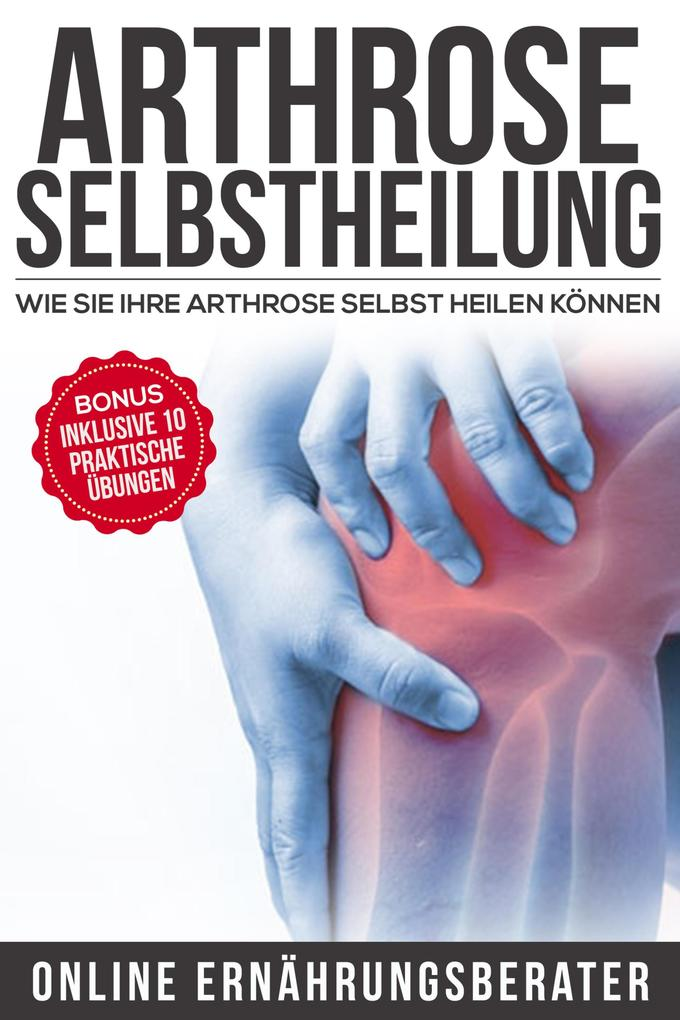 Arthrose Selbstheilung als eBook Download von O...