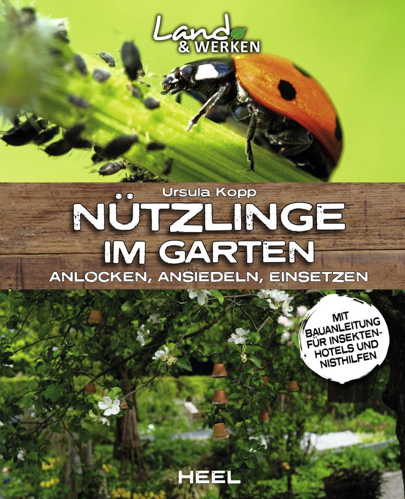 Nützlinge im Garten - anlocken, ansiedeln, einsetzen als Taschenbuch
