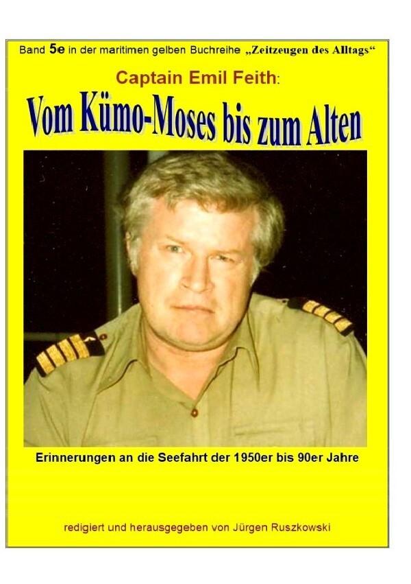 Vom Kümo-'Moses' bis zum 'Alten' - Erinnerungen an die Seefahrt der 1950er bis 90er Jahre als Buch (kartoniert)