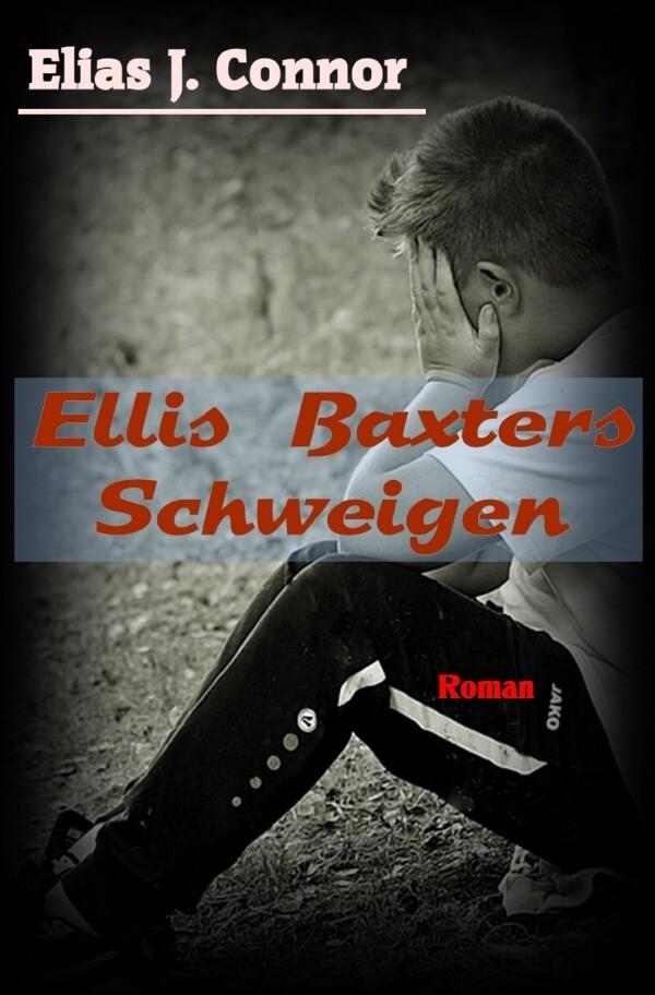 Ellis Baxters Schweigen als Buch (kartoniert)