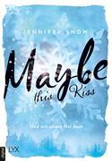 Maybe this Kiss - Und mit einem Mal doch