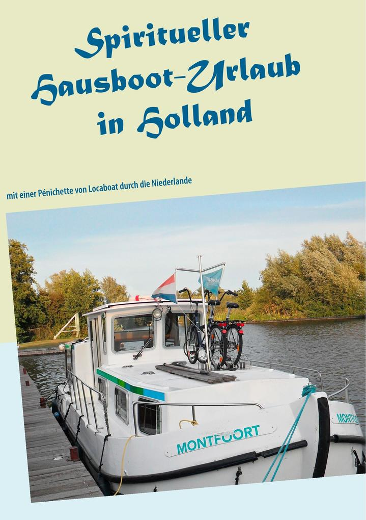 Spiritueller Hausboot-Urlaub in Holland als eBo...