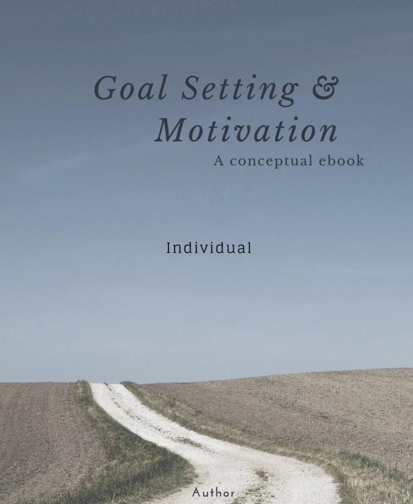 GOAL SETTING AND MOTIVATION - INDIVIDUAL als eB...