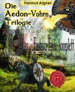 Die Aedon-Vohrn Trilogie