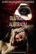 Blutiger Albtraum in Paris - Ein David Murphy Roman #2