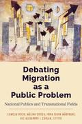 Debating Migration as a Public Problem