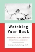 Watching Your Back: Chinese Martial Arts and Traditional Medicine