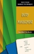 Test Your Bridge Technique: Entry Management