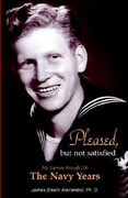 Pleased, But Not Satisfied: The Navy Years