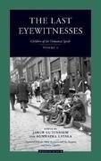 The Last Eyewitnesses, Volume 2: The Children of the Holocaust Speak