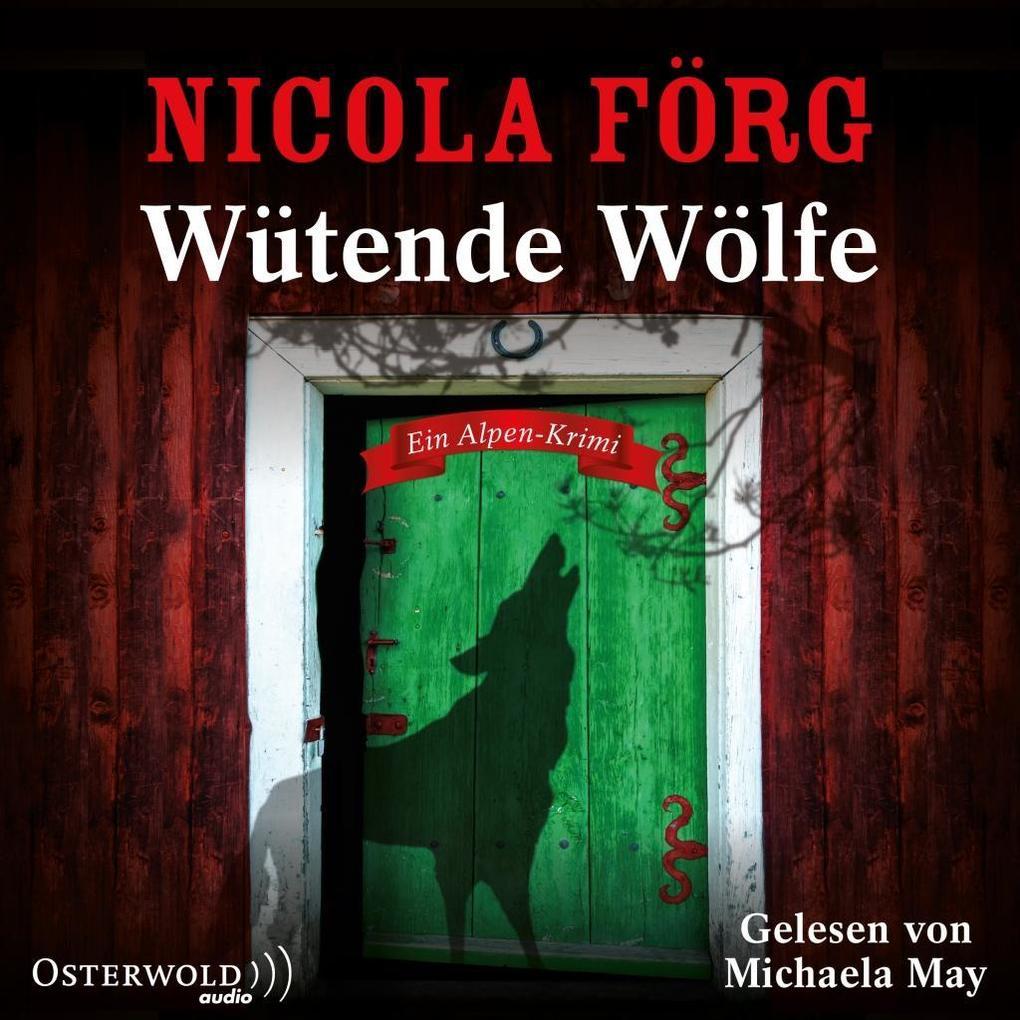 Wütende Wölfe (Alpen-Krimis 10) als Hörbuch
