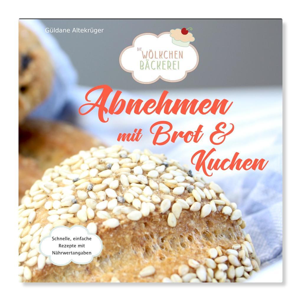 Abnehmen mit Brot und Kuchen: Die Wölkchenbäckerei als Buch