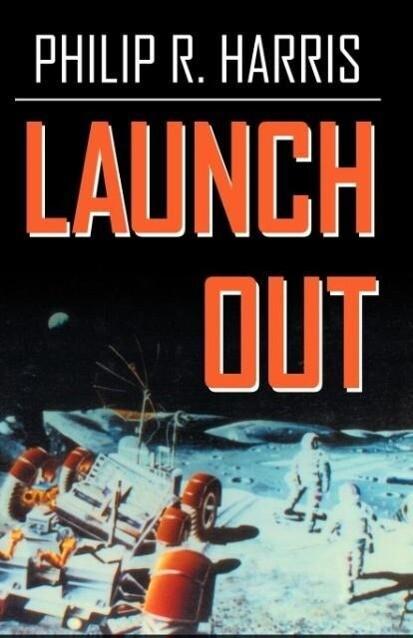 Launch Out als Taschenbuch von Philip R. Harris