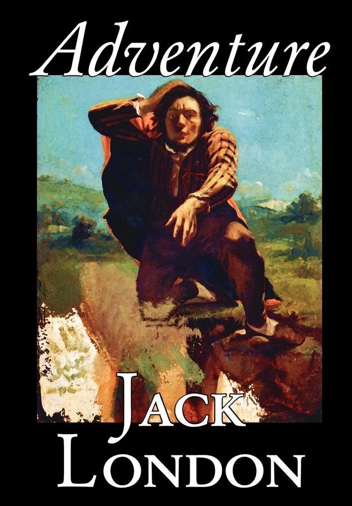 Adventure by Jack London, Fiction, Literary als...