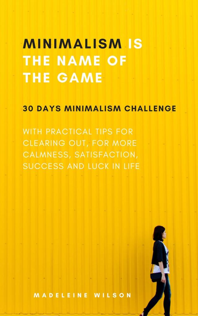 Minimalism Is The Name Of The Game als eBook