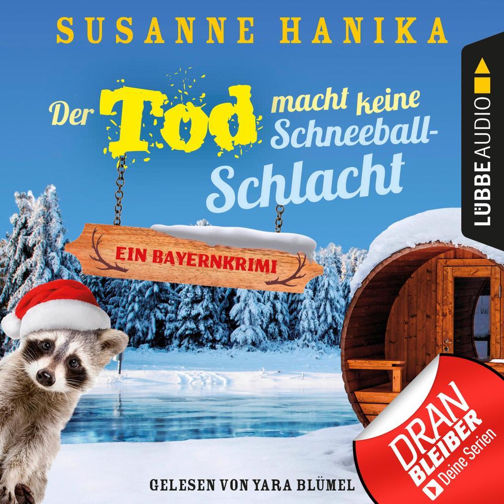 Der Tod macht keine Schneeballschlacht - Sofia und die Hirschgrund-Morde, - Bayernkrimi, Teil 4 (Ungekürzt) als Hörbuch Download