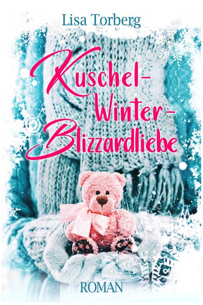 Kuschel-Winter-Blizzardliebe als eBook