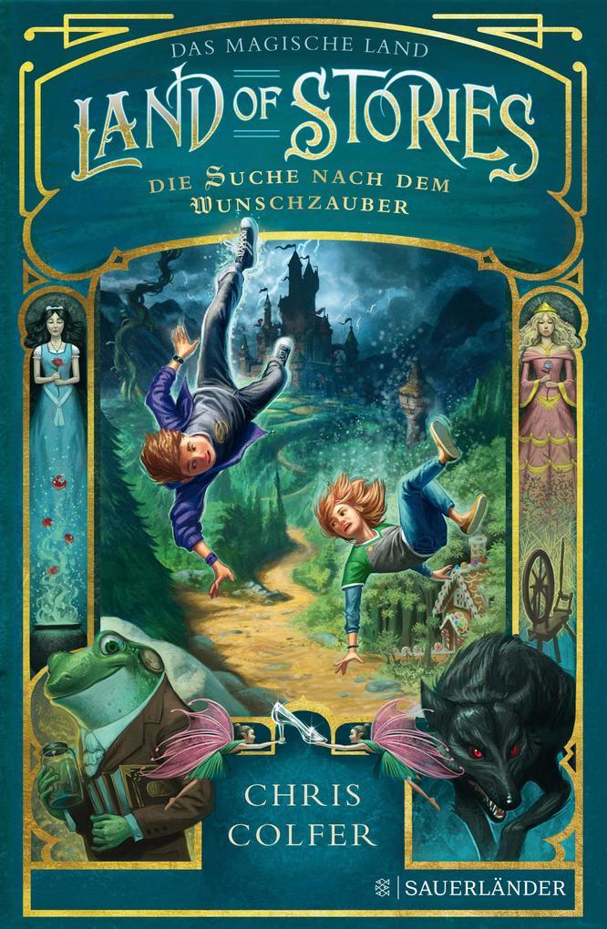 Land of Stories: Das magische Land 1 - Die Suche nach dem Wunschzauber als Buch