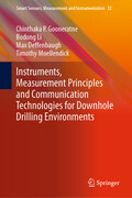 Instruments, Measurement Principles and Communication Technologies for Downhole Drilling Environments