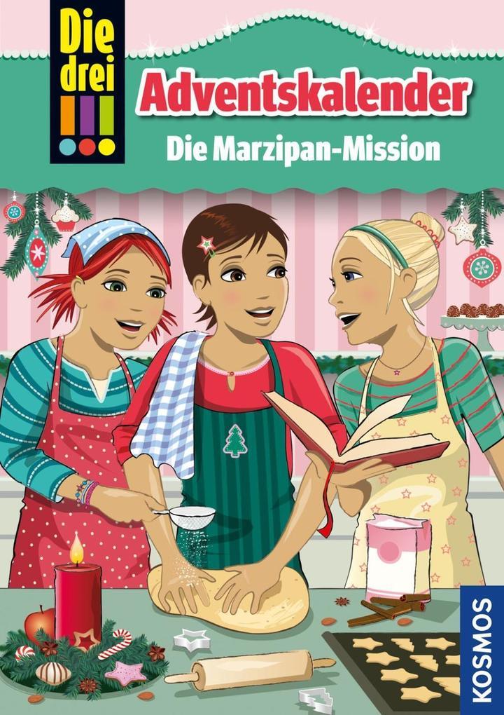 KOSMOS - Die drei !!! Die Marzipan-Mission - Adventskalender als Buch