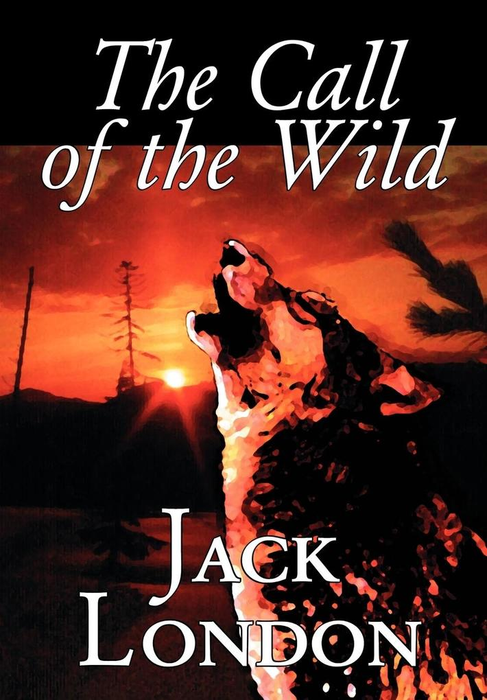 The Call of the Wild by Jack London, Fiction, C...