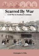 Scarred by War: Civil War in Southeast Louisiana