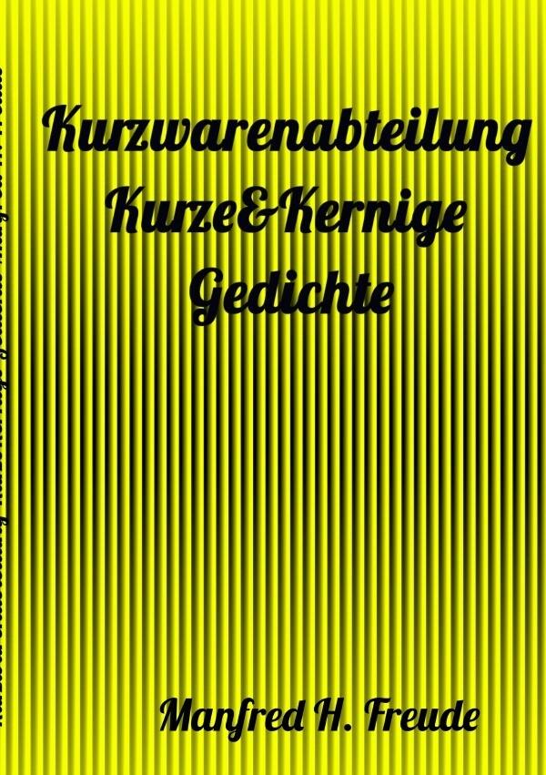 Kurzwarenabteilung Kurze&Kernige - Gedichte FREUDE-KURZGEDICHTE als Buch