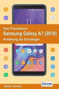 Das Praxisbuch Samsung Galaxy A7 (2018) - Anleitung für Einsteiger als Buch
