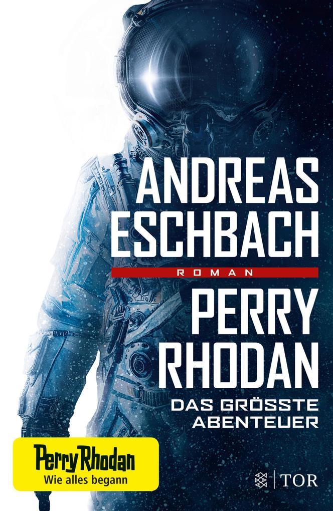 Perry Rhodan - Das größte Abenteuer als eBook