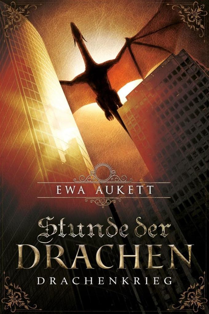Stunde der Drachen - Drachenkrieg als eBook