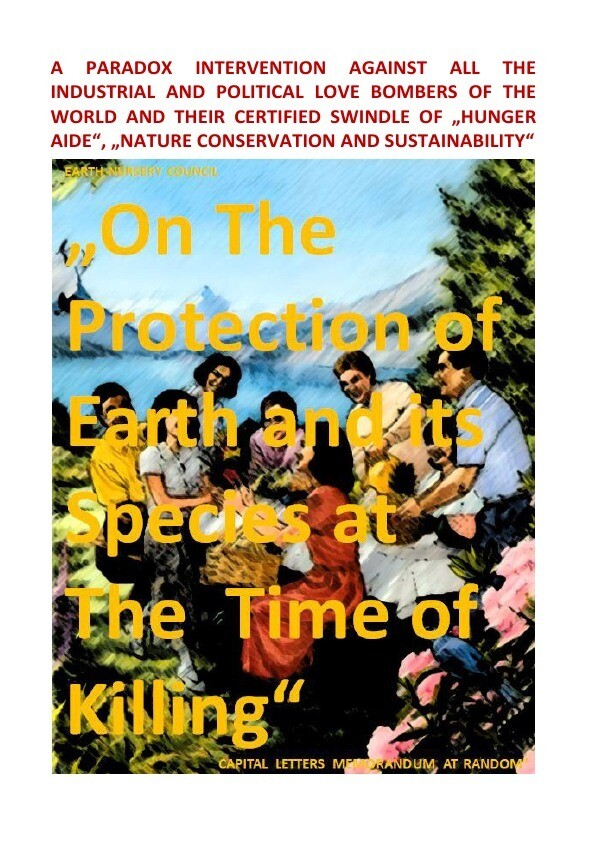 "Earth Nursery Council - A Paradox Intervention vs ""The Protection of Earth and its Species at The Ti als Buch"