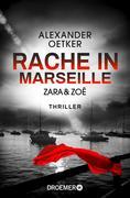 [Alexander Oetker: Zara und Zoë - Rache in Marseille]