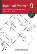 Handball Practice 9 - Basic offense training for players aged 9 to 12 years